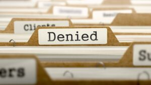 Reasons Why A Case May Be Denied And What Can Be Done